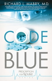 Code Blue ebook by Richard L. Mabry