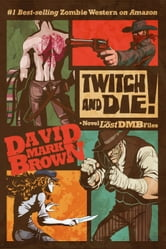 Twitch and Die! (Lost DMB Files) ebook by David Mark Brown