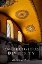 On Religious Diversity ebook by Robert McKim