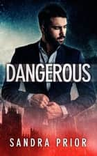 Dangerous ebook by Sandra Prior