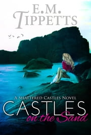 Castles on the Sand ebook by E.M. Tippetts