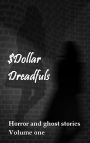 Dollar Dreadfuls Volume One ebook by Chris Roberts