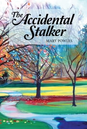 The Accidental Stalker ebook by Mary Powles