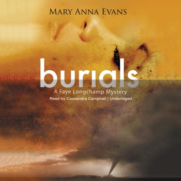Burials - A Faye Longchamp Mystery audiobook by Mary Anna Evans,Poisoned Pen Press