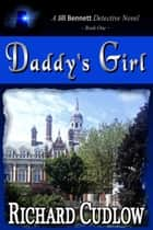 Daddy's Girl ebook by Richard Cudlow