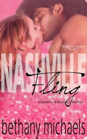 Nashville Fling (A Naughty in Nashville Novella) - Naughty in Nashville ebook by Bethany Michaels