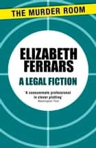 A Legal Fiction ebook by Elizabeth Ferrars