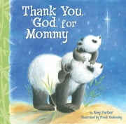 Thank You, God, For Mommy ebook by Amy Parker