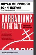 Barbarians at the Gate - The Fall of RJR Nabisco ebook by Bryan Burrough, John Helyar