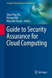 Guide to Security Assurance for Cloud Computing ebook by Shao Ying Zhu,Richard Hill,Marcello Trovati