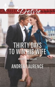 Thirty Days to Win His Wife ebook by Andrea Laurence