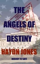 The Angels of Destiny ebook by Haydn Jones