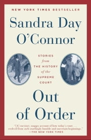 Out of Order - Stories from the History of the Supreme Court ebook by Sandra Day O'Connor