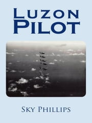 Luzon Pilot ebook by Sky Phillips