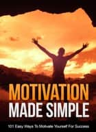 Motivation Made Simple ebook by MUHAMMAD NUR WAHID ANUAR