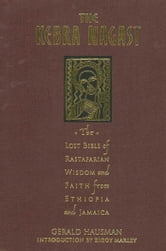 The Kebra Nagast - The Lost Bible of Rastafarian Wisdom and Faith From Ethiopia and Jamaica ebook by