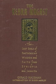 The Kebra Nagast - The Lost Bible of Rastafarian Wisdom and Faith From Ethiopia and Jamaica ebook by Gerald Hausman,Ziggy Marley