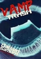 Vamp Trash ebook by Oafson Samurn