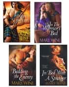 Improper Seduction Bundle with In the Warrior's Bed, Bedding the Enemy, & In Bed with A Stranger ebook by Mary Wine
