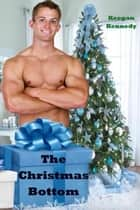 The Christmas Bottom ebook by Keegan Kennedy
