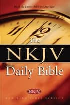 The NKJV Daily Bible - Read the Entire Bible in One Year ebook by Thomas Nelson