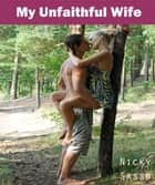 My Unfaithful Wife: Erotic story ebook by Nicky Sasso