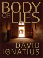 Body of Lies: A Novel ebook by David Ignatius