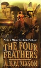 The Four Feathers ebook by A. W. E. Mason
