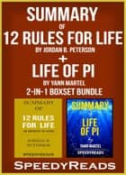 Summary of 12 Rules for Life: An Antidote to Chaos by Jordan B. Peterson + Summary of Life of Pi by Yann Martel 2-in-1 Boxset Bundle ebook by SpeedyReads