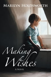 Making Wishes ebook by Marilyn Holdsworth