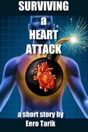 Surviving a Heart Attack ebook by Eero Tarik