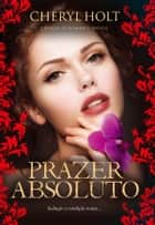 Prazer Absoluto ebook by Cheryl Holt