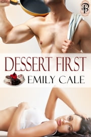 Dessert First ebook by Emily Cale