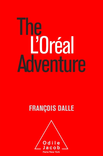 The L'Oréal Adventure ebook by François Dalle