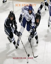 Ice Hockey ebook by Marcos De Jesus