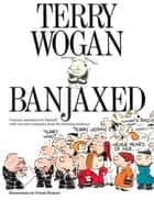 Banjaxed ebook by Terry Wogan