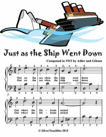 Just As the Ship Went Down - Easiest Piano Sheet Music ebook by Silver Tonalities