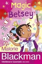 Magic Betsey ebook by Malorie Blackman