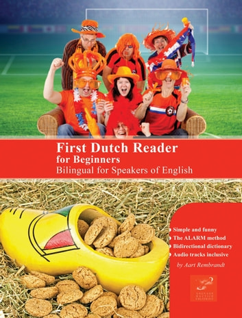 First Dutch Reader for Beginners - Bilingual for Speakers of English ebook by Aart Rembrandt