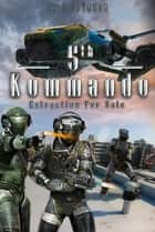 5th Kommando Book 2: Extraction for Sale ebook by