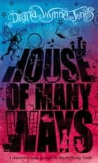 House of Many Ways eBook by Diana Wynne Jones