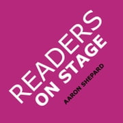 Readers on Stage - Resources for Reader's Theater (or Readers Theatre), With Tips, Scripts, and Worksheets, or How to Use Simple Children's Plays to Build Reading Fluency and Love of Literature ebook by Aaron Shepard
