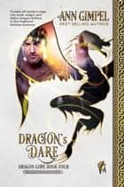 Dragon's Dare - Dragon Lore, #4 ebook by Ann Gimpel
