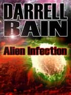 Alien Infection ebook by Darrell Bain