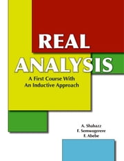 Real Analysis:A First Course With An Inductive Approach ebook by Shabazz,A.