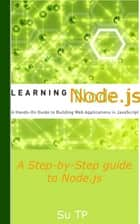 Node.js - A Step-by-Step guide to Node.js eBook by Su TP
