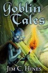 Goblin Tales ebook by Jim C. Hines