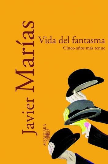 Vida del fantasma ebook by Javier Marías