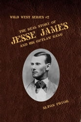 The Real Life of Jesse James ebook by Alton Pryor