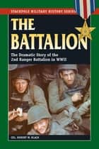The Battalion ebook by Robert W. Black